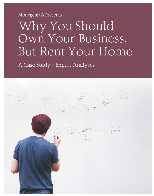 Why you should own your business but rent your home
